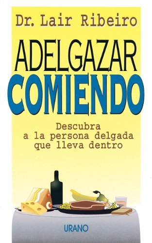 9788479531171: Adelgazar comiendo (Spanish Edition)