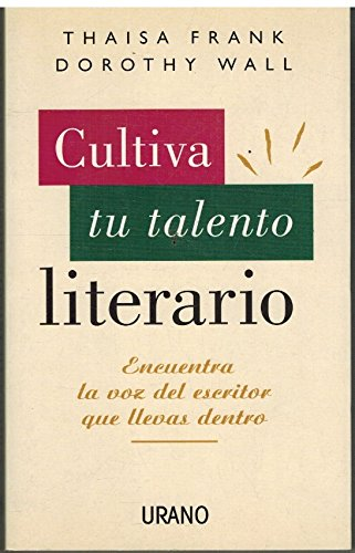 Cultiva tu talento literario (847953155X) by Thaisa Frank; Dorothy Wall; Thaisa/Wall, Dorothy Frank