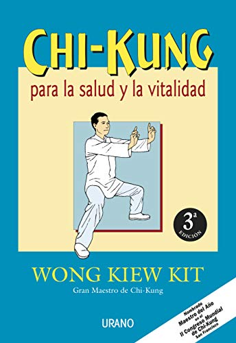 Chi Kung Para La Salud y La: Kit, Wong Kiew