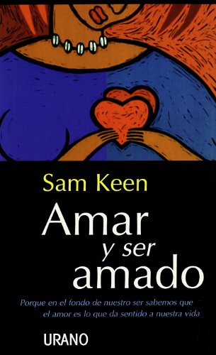 Amar y Ser Amado (Spanish Edition) (8479532025) by Sam Keen