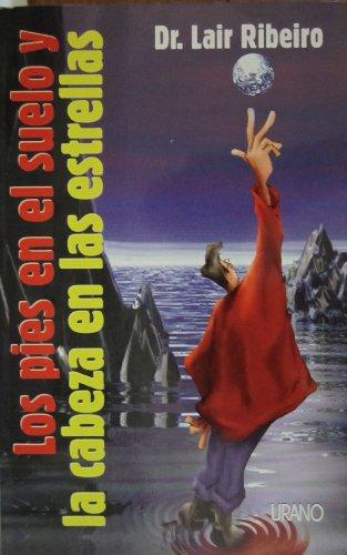 Los pies en el suelo y la cabeza en las estrelas (Spanish Edition): Lair Ribeiro