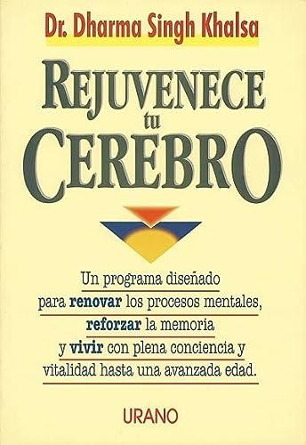 Rejuvenece Tu Cerebro (Spanish Edition): Khalsa, Dharma Singh