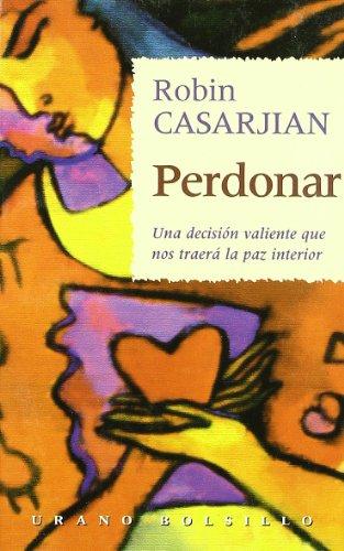 9788479532352: Perdonar / Forgiveness, Choices for a Powerful Heart (Spanish Edition)