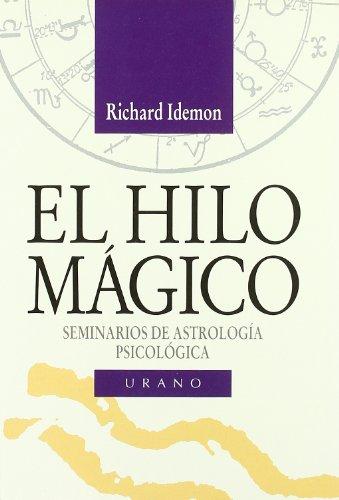 9788479532451: El Hilo Magico = The Magic Thread (Seminarios de Astrologia Psicologica) (Spanish Edition)