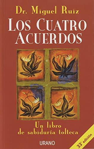 9788479532536: Los Cuatro Acuerdos: Un Libro De Sabiduria Tolteca