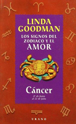 Cancer - Los Signos del Zodiaco y El Amor (Spanish Edition): Goodman, Linda