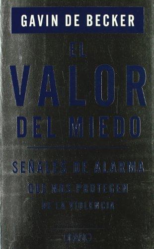 El Valor Del Miedo (Spanish Edition): de Becker, Gavin