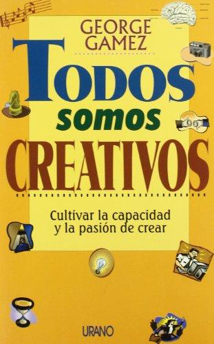 TODOS SOMOS CREATIVOS: GEORGE GAMEZ