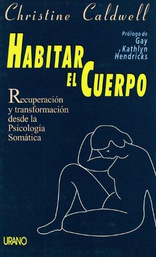 Habitar El Cuerpo By: Christine Caldwell (Spanish Edition): , Christine Caldwell