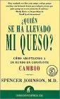 9788479533380: ¿Quién se ha llevado mi queso? Como Adaptarnos a un Mundo en Constant Cambio en el trabajo y en la vida privada (Spanish Edition)