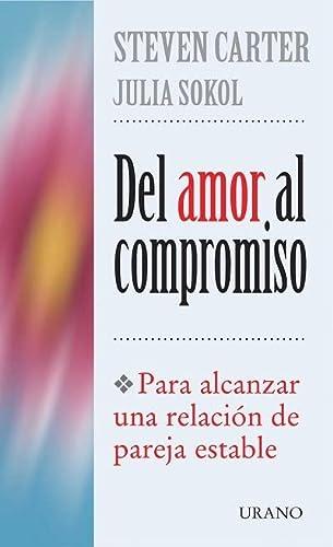 9788479533557: Del amor al compromiso (Crecimiento personal)