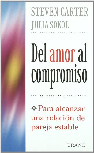 9788479533557: del Amor al Compromiso / Getting to Commitment (Spanish Edition)