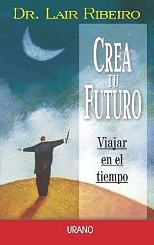 9788479534011: Crea Tu Futuro (Spanish Edition)