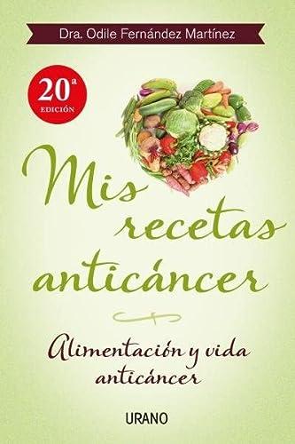 MIS RECETAS ANTICANCER: Alimentación y vida anticáncer: Odile Fernández