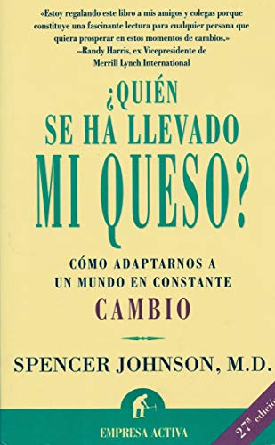 Quien Se Ha Llevado Mi queso?: Spencer Johnson, M.D