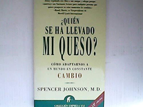 9788479534455: Quién se ha llevado mi queso? (Coleccion Empresa Xxi) (Spanish Edition)