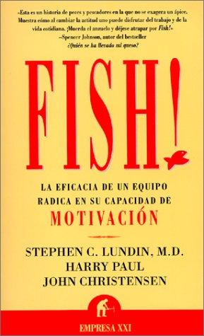 9788479534486: Fish! La Eficacia de un Equipo Radica en su Capacidad de Motivacion (Spanish Edition)