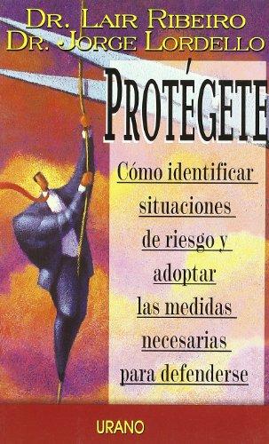 9788479534806: Protegete: Como Identificar Situaciones De Reiesgo Y Adoptar Las Medidas Necesarias Para Defenderse (Spanish Edition)