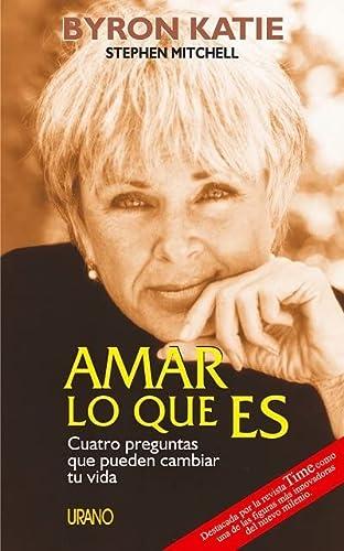 9788479534943: Amar lo que es: Cuatro preguntas que pueden cambiar tu vida (Spanish Edition)