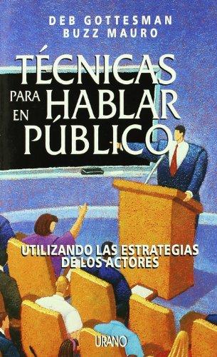 9788479534998: Tecnicas Para Hablar En Publico: Utilizando Las Estrategias De Los Actores (Spanish Edition)