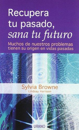 9788479535131: Recupera Tu Pasado, Sana Tu Futuro (Spanish Edition)