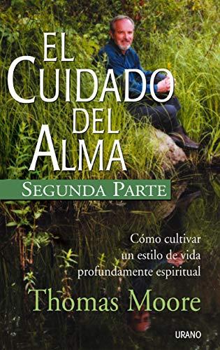 9788479535179: El cuidado del alma, segunda parte: Como cultivar un estilo de vida profundmente espiritual (Spanish Edition)