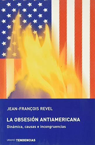 9788479535315: La obsesión antiamericana (Tendencias)