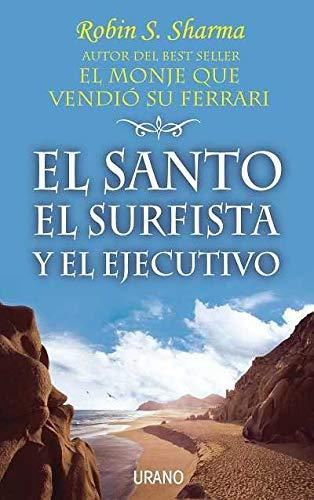 9788479535339: El santo, el surfista y el ejecutivo (Crecimiento personal)