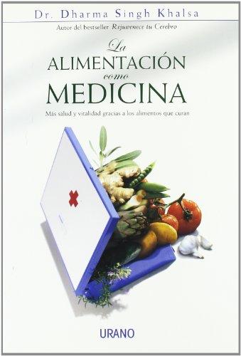 La Alimentacion Como Medicina : M?s Salud: Dharma Singh Khalsa