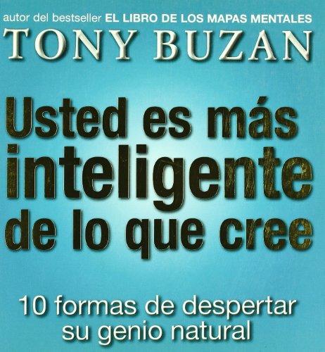 Usted es mas inteligente de lo que cree: 10 formas de despertar su genio natural (Spanish Edition):...