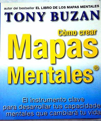 Como Crear Mapas Mentales: El Instrumento clave para desarrollar tus capacidades mentales que ...