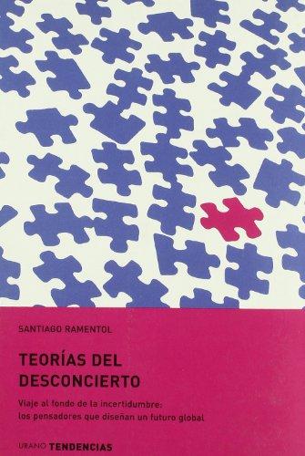 9788479535681: Teorias del Desconcierto: Viaje al Fondo de la Incertidumbre: Los Pensadores Que Disenan un Futuro Global (Spanish Edition)