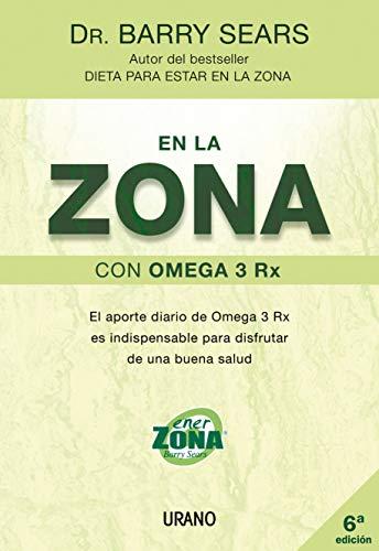 9788479536107: En La Zona Con Omega 3 Rx (Spanish Edition)