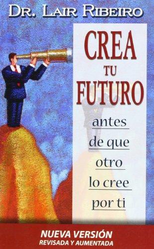 9788479536138: Crea Tu Futuro (Spanish Edition)