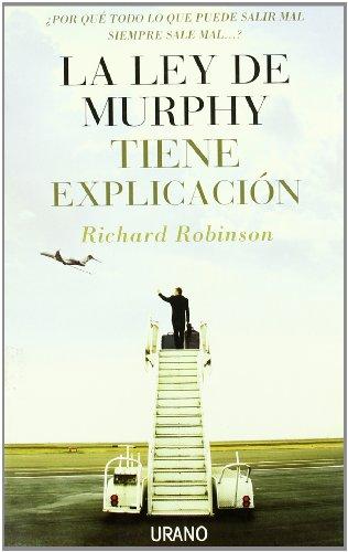 9788479536213: La ley de Murphy tiene explicación: ¿por qué todo lo que puede salir mal siempre sale mal-?