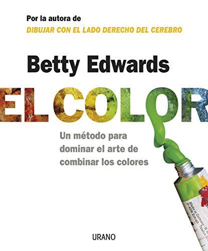 El Color/ the Color: Un Metodo Para Dominar El Arte De Combinar Los Colores / a Course in...