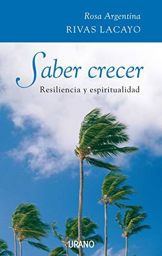 9788479536435: Saber Crecer/ Knowing how to Grow: Resilencia Y Espiritualualidad (Spanish Edition)