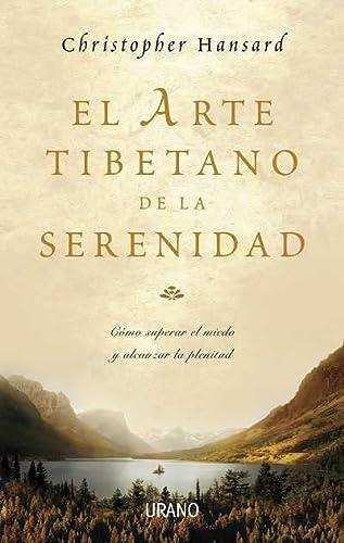 9788479536466: El arte tibetano de la serenidad (Crecimiento personal)