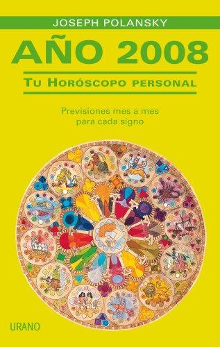 9788479536497: Año 2008 tu horóscopo personal: previsiones mes a mes para cada signo
