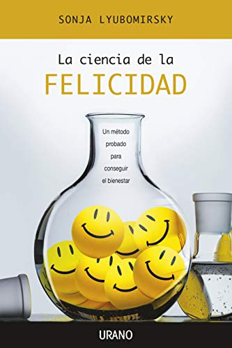 9788479536640: La ciencia de la felicidad/ The How of Happiness: Un Metodo Probado Para Conseguir El Bienestar/ a Prove Method to Getting the Life You Want