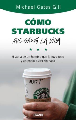 9788479536749: Como Starbucks me salvo la vida (Spanish Edition)