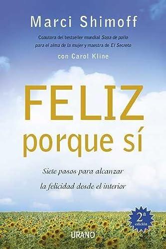 Feliz porque si (Spanish Edition) (8479536772) by Carol Kline; Marci Shimoff