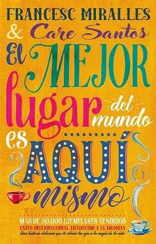 9788479536886: El mejor lugar del mundo es aquí mismo (Spanish Edition)