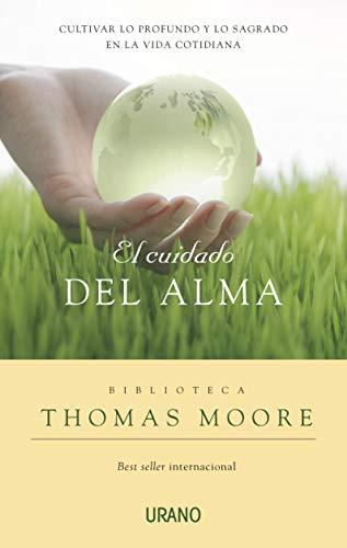 9788479536954: El cuidado del alma: Cultivar lo profundo y lo sagrado en la vida cotidiana (Crecimiento personal)