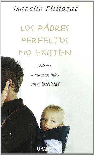 9788479536992: Los padres perfectos no existen (Spanish Edition)