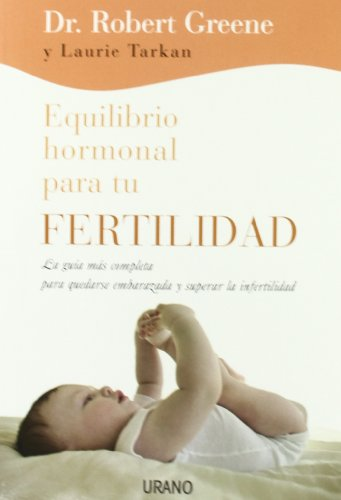 9788479537050: Equilibrio hormonal para tu fertilidad: La guía más completa para quedarse embarazada y superar la infertilidad (Crecimiento personal)