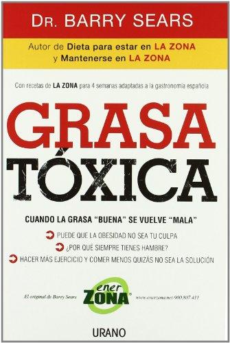 9788479537241: Grasa tóxica: Cuando la grasa 'buena' se vuelve 'mala' (Nutrición y dietética)