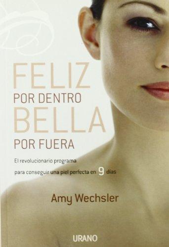 Feliz por dentro, bella por fuera (Spanish Edition): Amy Wechsler
