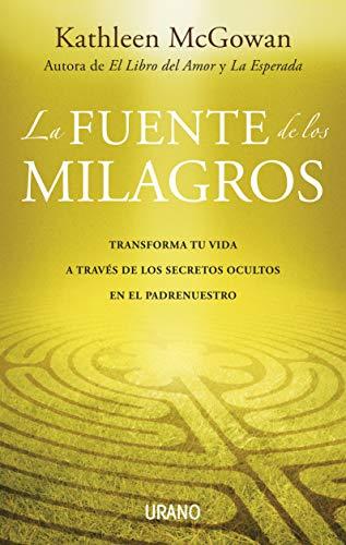 9788479537395: La fuente de los milagros: Transforma tu vida a través de los secretos ocultos en el Padrenuestro (Crecimiento personal)