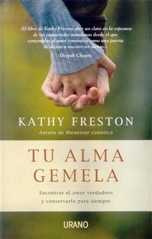 Tu alma gemela: Encontrar el amor verdadero: FRESTON, KATHY